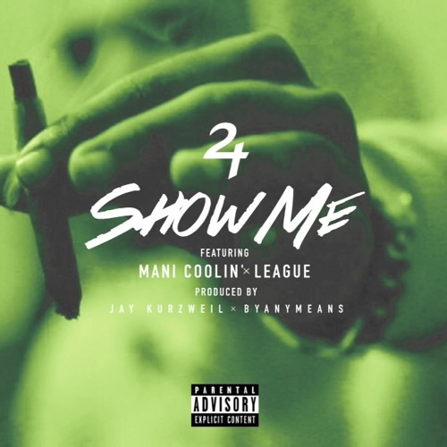 Show Me Feat  Mani Coolin'