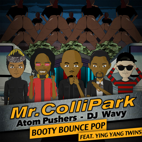 Mr. Collipark, Atom Pushers, DJ Wavy - Booty Bounce Pop ft. Ying Yang Twins