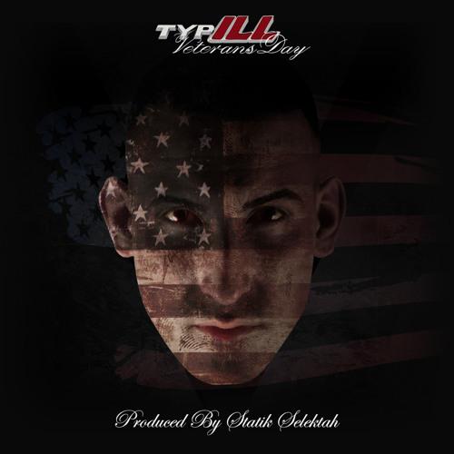 TYP-ILL - Veterans Day (prod. by Statik Selektah)