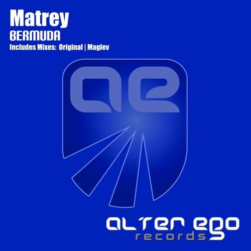 Matrey - Bermuda (Original Mix)- Alter Ego Records