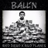 Ball'N (FREEstyle) Rico Diego x Rilo Planes [prod. by WorkLord]