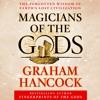 Magicians of the Gods by Graham Hancock, audiobook excerpt