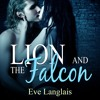 Lion And The Falcon by Eve Langlais, Narrated by Abby Craden