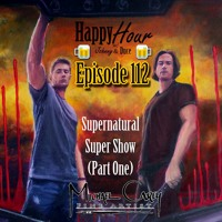 Epsiode 112 - Supernatural Super Show (Part One)