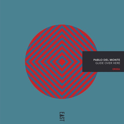 Pablo del Monte - Glide Over Here [snippets] - ER006