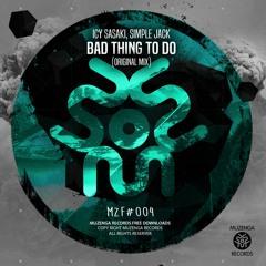 Icy Sasaki , Simple Jack - Bad Thing To Do (Original Mix)  FREE DOWNLOAD