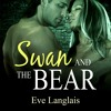 Swan And The Bear by Eve Langlais, Narrated by Abby Craden