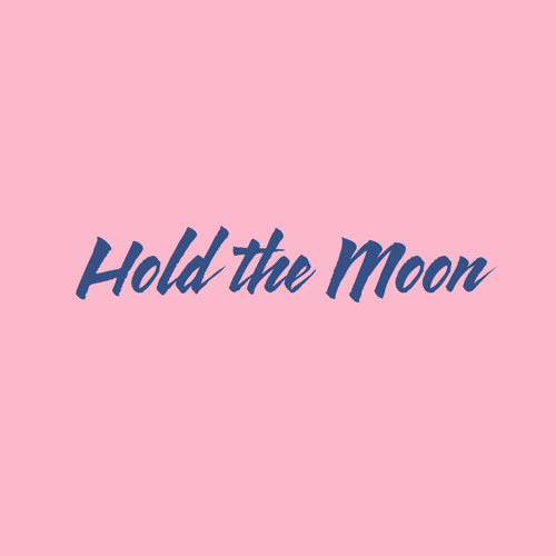 Hold the Moon