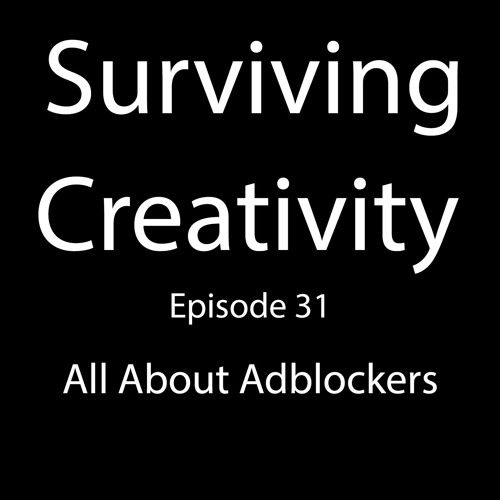 Surviving Creativity S01E31 - All About Adblockers