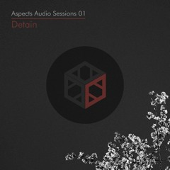 Detain (CO)  Aspects Audio Sessions