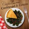 01 Cupid Feat Pokey Cornbread Greens