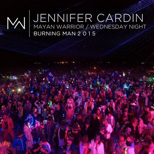 Jennifer Cardini - Mayan Warrior - Wednesday Night -  Burning Man - 2015