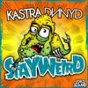 Stay Weird (Original Mix)- Kastra & DNNYD (FREE DOWNLOAD)