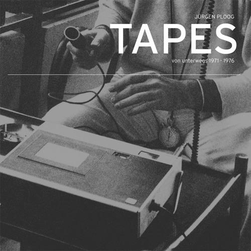 Jürgen Ploog - Tapes Von Unterwegs 1971 -1976 #1 (WVINYL 018)