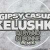 Gipsy Casual - Kelushka - Dj Rynno & Dj Bonne Remix