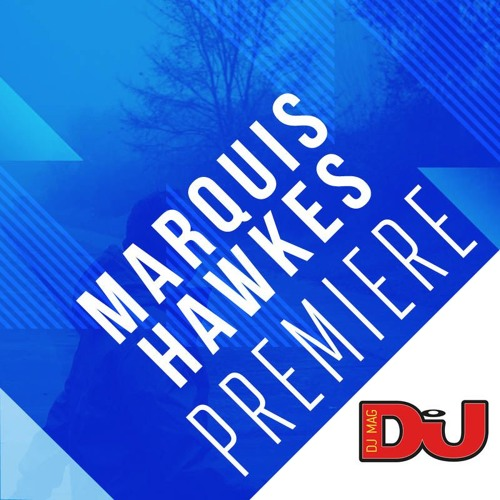 PREMIERE: Marquis Hawkes 'At The Witness Stand'