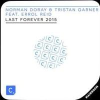 Norman Doray & Tristan Garner Feat. Errol Reid - Last Forever (Promise Land 2015 Remix)