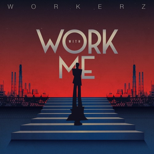 WORKERZ - Work With Me