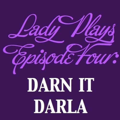 Episode 4 -- Darn It Darla
