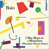 Baio - I Was Born In A Marathon (Moonlight Matters Remix)