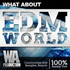 EDM World [580 of the finnest EDM Sounds, Construction Kits, Big Room Kicks, Samples, Presets, MIDI]