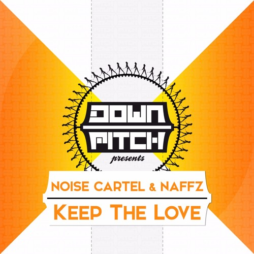 Noise Cartel & Naffz - Keep The Love (OUT NOW)
