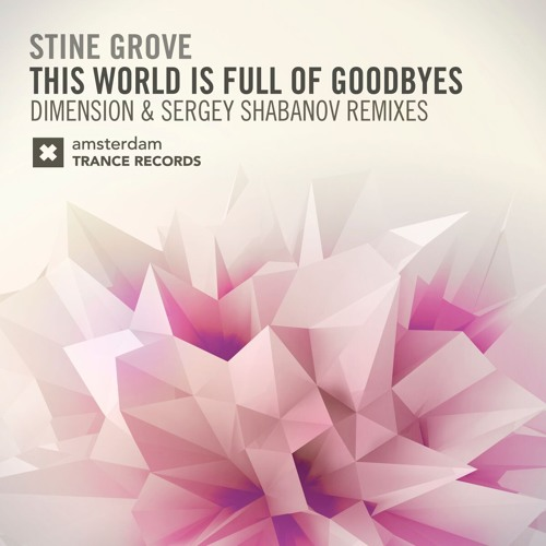 This World Is Full Of Goodbyes (Sergey Shabanov Remix)(preview)