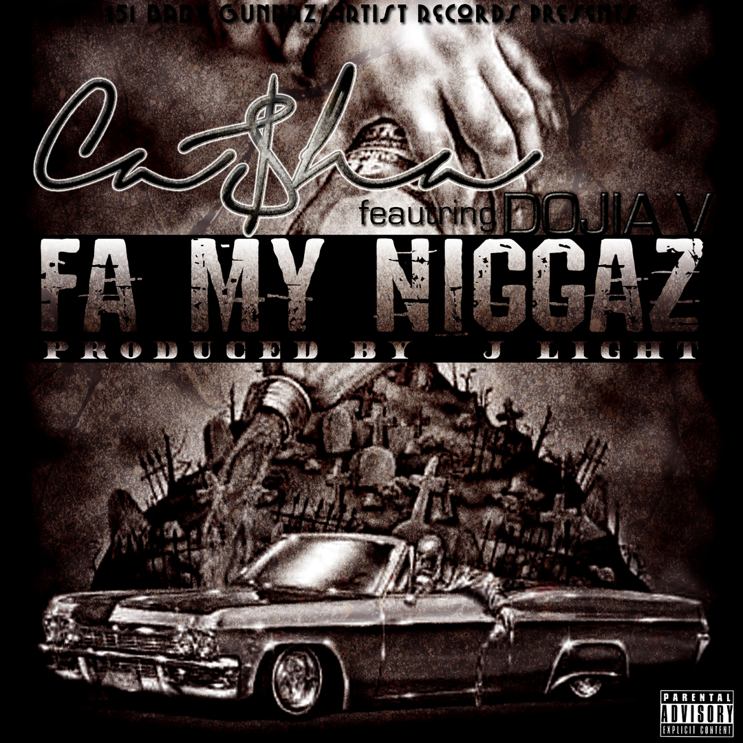 Casha x Dojia V - Fa My Niggaz [Thizzler.com Exclusive]
