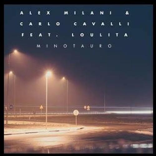 - MINOTAURO - Alex Milani & Carlo Cavalli ft. Loulita