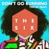 The Six - Don't Go Running (Tobtok Remix)