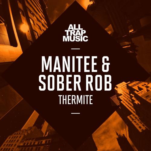 Baixar Manitee & Sober Rob - Thermite