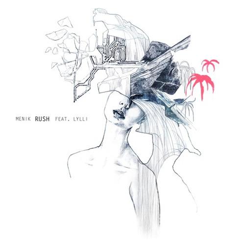 Menik - Rush ft. Lylli