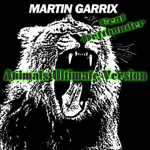 Defthunder Feat Martin Garrix - Animals Ultimate Version
