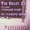 The Crazy Z's - My Favorite Show - Featuring Stephanie Mabey