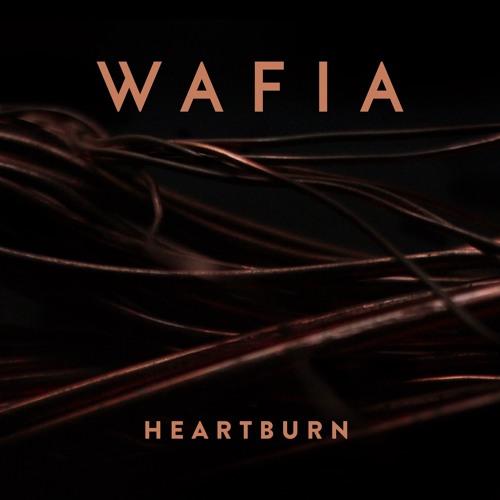 Wafia - Heartburn