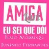 EU SEI QUE DÓI (Samuel Mariano)  Ítalo Morais E Juninho Fernandes