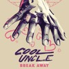 Cool Uncle (Bobby Caldwell & Jack Splash) - Break Away (feat. Jessie Ware)