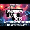 Download Tomorrowland 2015 Aftermovie - PART 1 DJ WIKID NATE Mp3