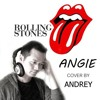 ANGIE (ROLLING STONES) - COVER BY ANDREY