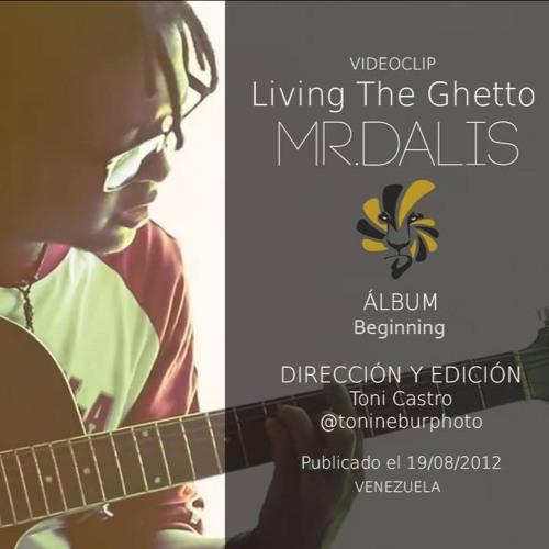 Living The Ghetto - Mr.Dalis Music - Beginning