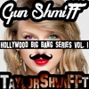 Gun ShmiFF - Hollywood BIG BANG SERIES Vol. 1