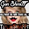 Gun ShmiFF - Hollywood BIG BANG SERIES Vol. 1