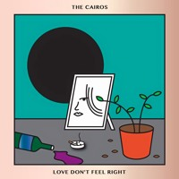 The Cairos - Love Don't Feel Right