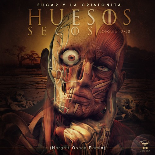 "Sugar & La Cristonita ""Huesos Secos"" (Secret Remix by Hergett Oseas)"