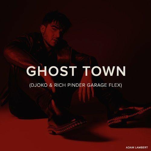 Adam Lambert - Ghost Town (DJOKO & Rich Pinder Garage Flex)