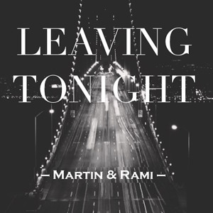 Leaving Tonight (Original Mix) by Martin & Rami