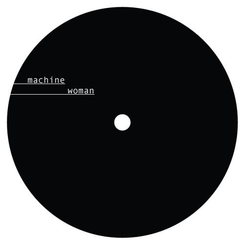 Machine Woman - 10.8.15