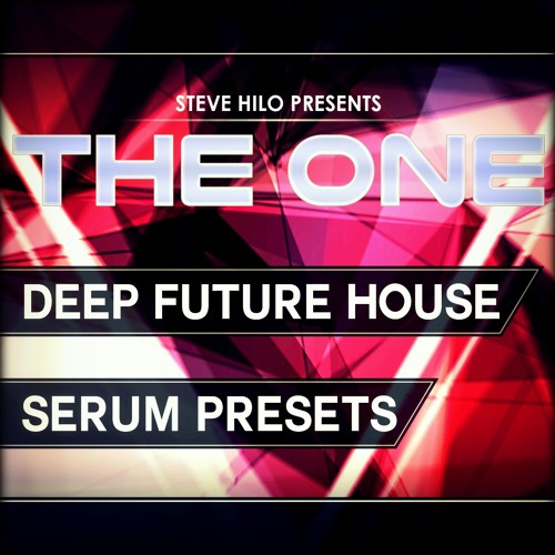 THE ONE: Deep Future House - 70 Serum Presets