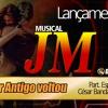 Musical Jm - Amor Antigo Voltou - Part. Cesar Banda Enigma