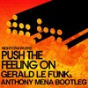 Push The Feeling On - (Gerald Le Funk & Anthony Mena Bootleg) (Nightcrawlers)